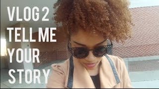 VLOG 2: Tell Me Your Story Thumbnail