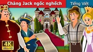 Chàng Jack ngốc nghếch | Chuyen co tich | Truyện cổ tích việt nam