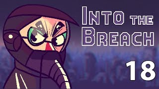 Into the Breach - Northernlion Plays - Episode 18 [I'm Steel Here]