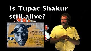 Is Tupac Shakur stil Alive?
