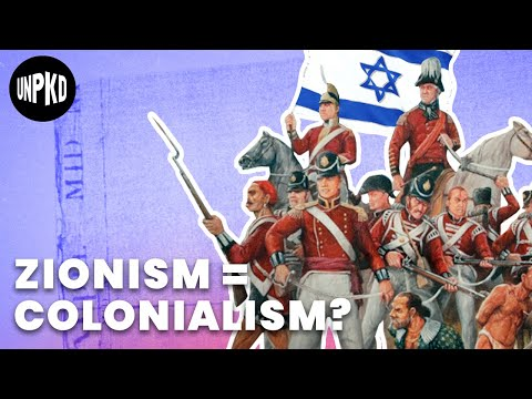 Was Zionism A Form Of Colonialism?   The Israeli-Palestinian Context   Unpacked