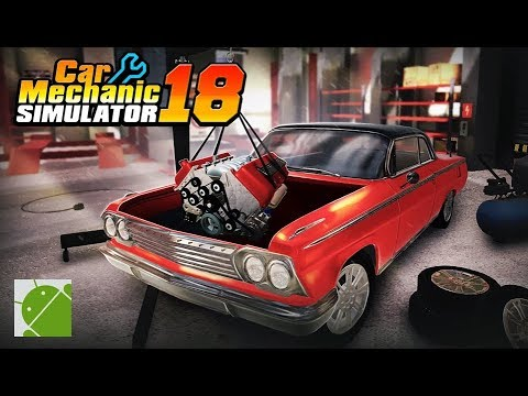 Car Mechanic Simulator 18 - Android Gameplay FHD