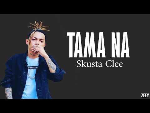 Skusta Clee x Jnske - Tama na [lyrics]  #newsong2018