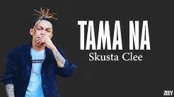 Skusta Clee x Jnske- Tama na [lyrics]  #newsong2018