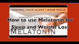 How to use Melatonin for Sleep & Weight Loss Control