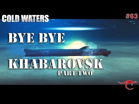 Bye Bye Khabarovsk... | Cold Waters Ep.63 Part Two
