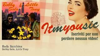 Bobby Solo, Little Tony - Bada Bambina - ITmYOUsic