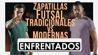 ENFRENTADOS · Zapatillas de Futsal Tradicionales Vs Modernas ·