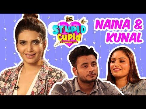 STUPID CUPID with Karishma Tanna | Naina & Kunal