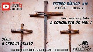 A Conquista do Mal| Rev. Marcony Jahel