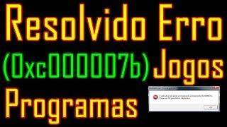 Como Resolver o Erro (0xc000007b) 2019 Jogos e Programas