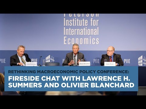 Rethinking Macroeconomic Policy Conf.: Fireside chat with Lawrence H. Summers and Olivier Blanchard