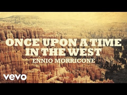 Ennio Morricone  Once Upon a Time in The West  C'era una volta il West High Quality ...