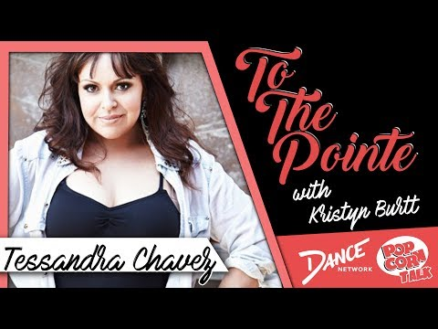 Tessandra Chavez Discusses World Of Dance & Choreography | To The Pointe with Kristyn Burtt