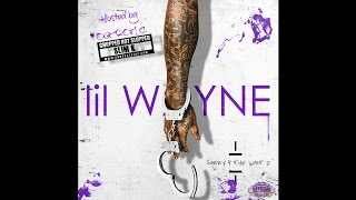 Lil Wayne - Sorry For The Wait 2 (Chopped Not Slopped) [Full Mixtape]