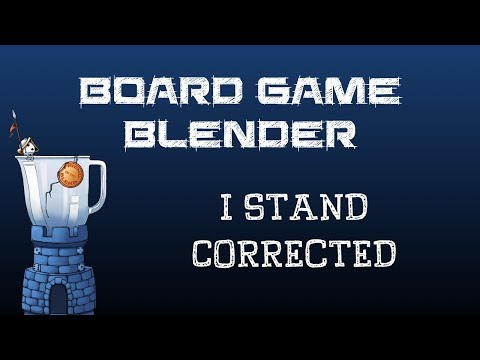 Board Game Blender - I Stand Corrected