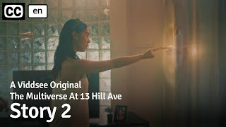 The Multiverse At 13 Hill Ave: Story 2 // Viddsee Originals