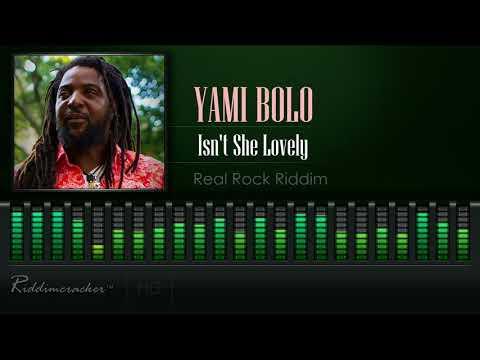 Yami Bolo - Isn't She Lovely (Real Rock Riddim) [HD]