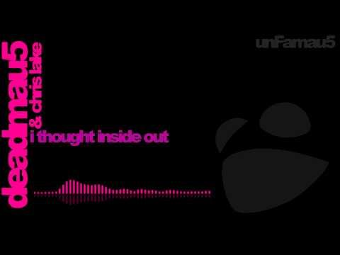 deadmau5 & Chris Lake - I Thought Inside Out