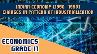 CHAPTER-2 (PART-IX) | Indian Economy (1950-1990) | CHANGES IN PATTERN OF INDUSTRIALIZATION IN INDIA