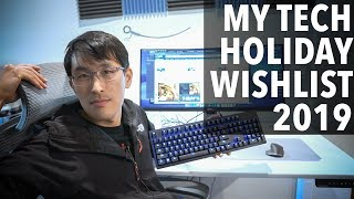 My Tech Holiday Wishlist for 2019.