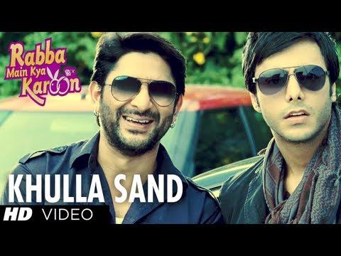 Khulla Sand Video Song | Rabba Main Kya Karoon | Arshad Warsi, Akash Chopra