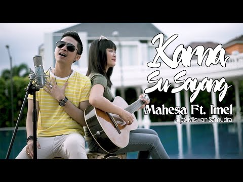 Free Download Mahesa Ft. Imel - Karna Sa Sayang (official Music Video) Mp3 dan Mp4