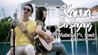 Mahesa Ft. Imel - Karna Sa Sayang (Official Music Video)
