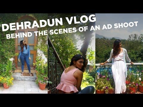 DEHRADUN VLOG + BTS OF AN AD FILM SHOOT | Bosslady Shruti