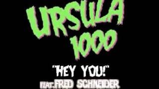 Ursula 1000-Hey You! feat. Fred Schneider