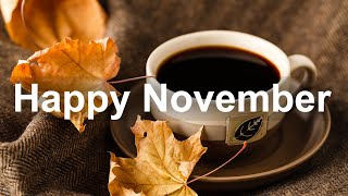 Happy November Jazz - Sweet Jazz and Bossa Nova Music for Positive Autumn Mood