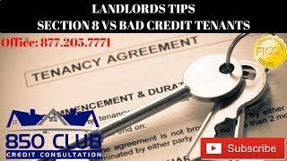 Landlord Tips: Section 8 Tenants VS Bad Credit Tenants - 850 Club Credit Consultation