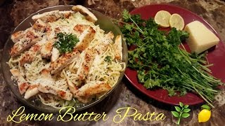Lemon Butter Pasta + Chicken Recipe | Dalia Daisy♡
