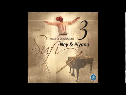 SUFİ 3 MUSİC OF THE DERVİSHES - NEY PİYANO   CENNET BAHÇESİ (Sufi Music)