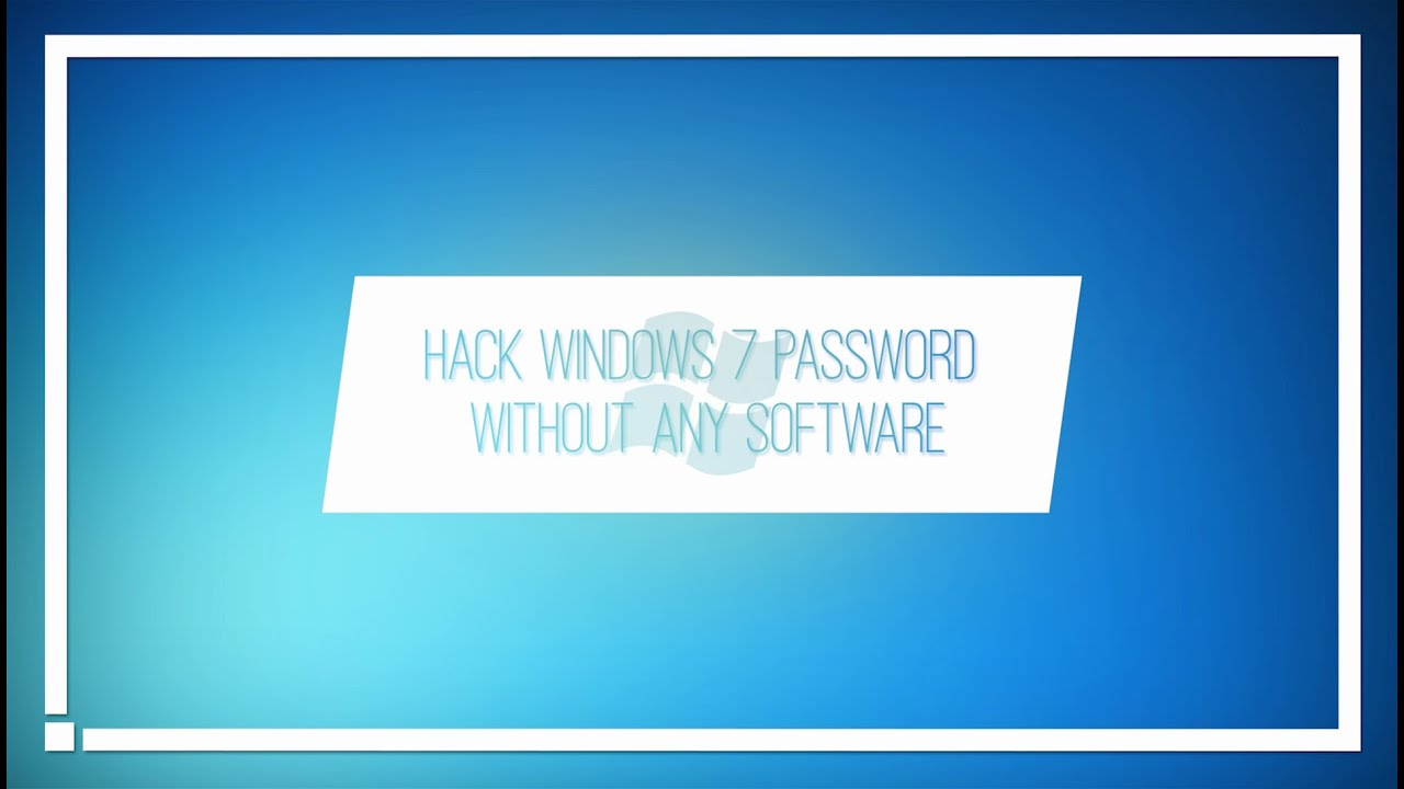 hack password windows 7 without software