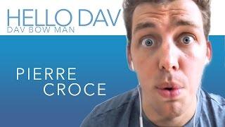 Hello Dav #22 PIERRE CROCE - Dav Bow Man