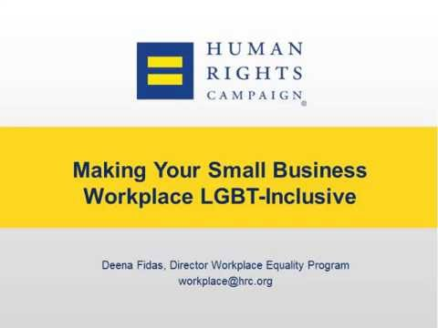 Making Your Small Business Workplace LGBT-Inclusive, presented by HRC