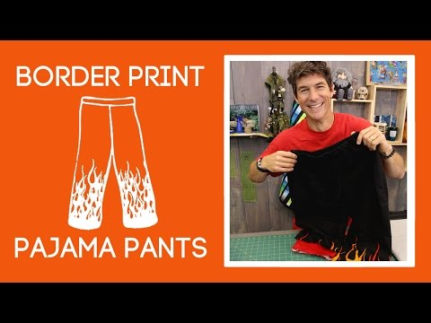 Easy PJ Pants with Border Print Fabric & French Seams