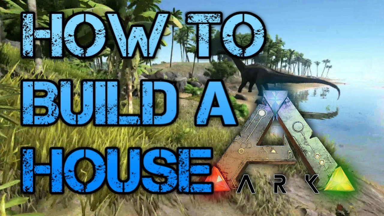 ark survival evolved how to build a house tutorial guide youtube