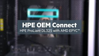 HPE OEM Connect: HPE ProLiant DL325 with AMD EPYC