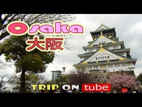 Trip on tube : Japan trip (日本) Episode 1 - Osaka (大阪) [HD]