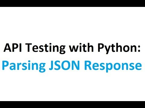 API testing with Python Part 3: Parsing the JSON response