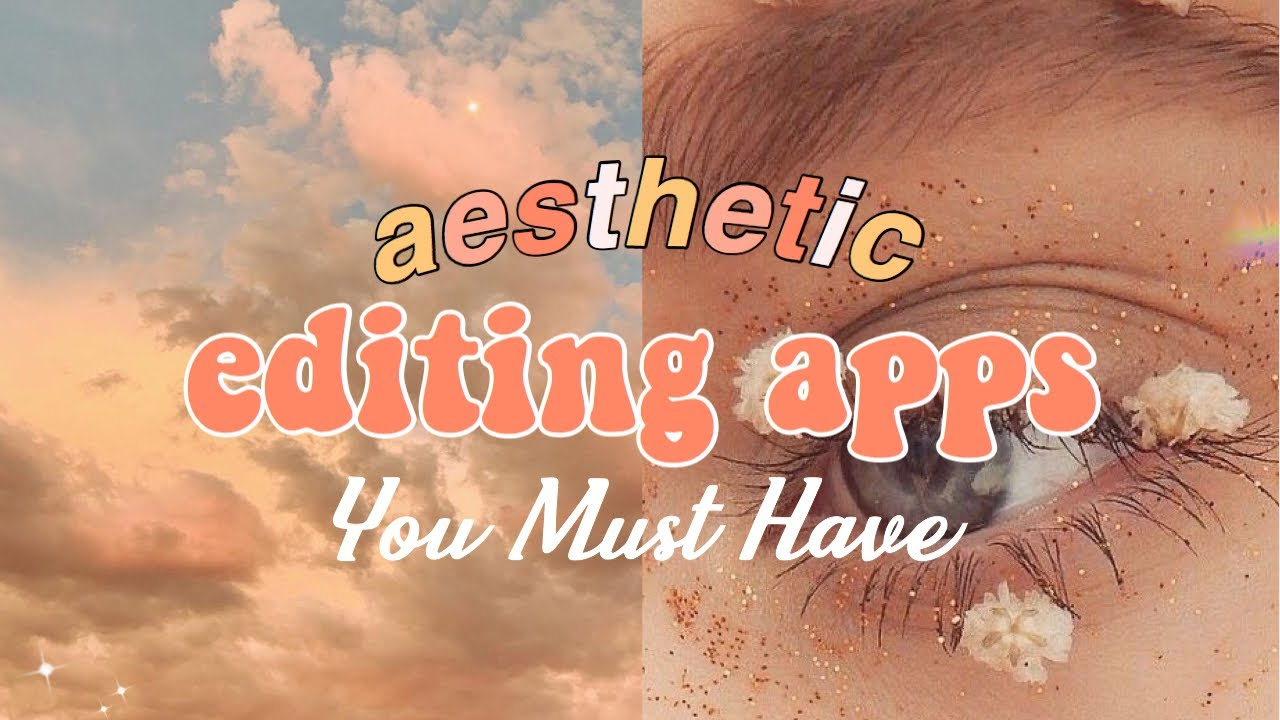 Aesthetic Editing Apps You Must Have Ios Android Youtube