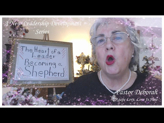 Leadership Development, The Heart of Leadership, Becoming A Shepherd,  Introduction to Series
