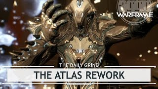 Warframe: Atlas Rework, Rock Solid or just Rubble? [thedailygrind]