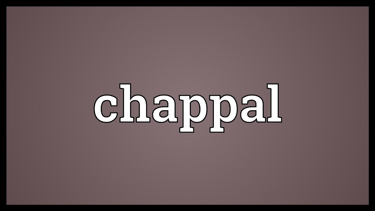Chappal Meaning