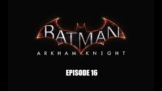 Batman: Arkham Knight: Episode 16 - Arkham Knight vs Dark Knight #2