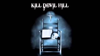 Kill Devil Hill - We