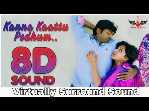 Kanna Kaattu Podhum   8D Audio Song   Rekka   Vijay Sethupathi   Tamil 8D Songs