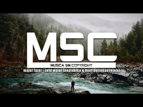 Major Lazer - Cold Water (Neptunica & Matt Defreitas Remix) [ Sin copyright ]